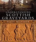 Willsher, B: Understand. Scottish Graveyards