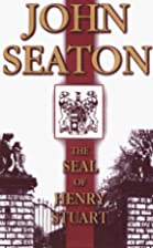 The Seal of Henry Stuart by John Seaton