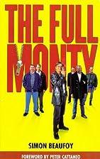 The Full Monty [screenplay] by Simon Beaufoy