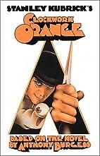 A Clockwork Orange [screenplay] by Stanley…