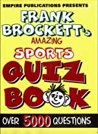 Amazing Sports Quiz Book by Frank Brockett
