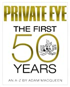 Private Eye the First 50 Years: An A-Z by…
