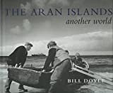 Doyle, Bill: The Aran Islands: Another World