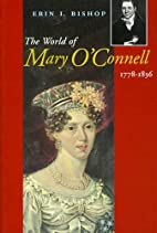 The World of Mary O'Connell: 1778-1836…
