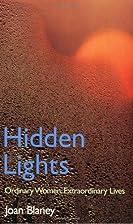 Hidden Lights: Ordinary Women, Extraordinary…