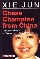 Chess Champion from China (Gambit chess) by…