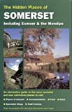 Scott, Shane: The Hidden Places of Somerset: Including Exmoor and the Mendips