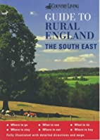 The Country Living Guide to Rural England:…