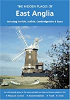 The Hidden Places of East Anglia: Including…