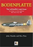 Bodenplatte: The Luftwaffe's Last Hope -The…