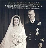 Roberts, Jane: Five Gold Rings: A Royal Wedding Souvenir Album from Queen Victoria to Queen Elizabeth II