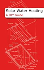 Solar Water Heating: A DIY Guide by Paul…