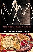 Flesh-Ripping Ghouls Of London: Murder,…
