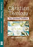 Harris, J. Glyndwr: Christian Theology: The Spiritual Tradition
