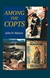 Watson, John H.: Among the Copts