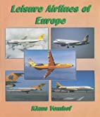 Leisure Airlines of Europe by Klaus Vomhof