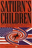 Duncan, Alan: Saturn&#39;s Children: How the State Devours Liberty, Prosperity and Virtue