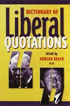 Dictionary of Liberal Quotations by Duncan…