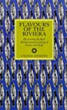 Andrews, Colman: Flavours of the Riviera: Discovering Real Mediterranean Cooking