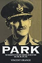 Park: The Biography of Air Chief Marshal Sir…