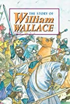 Story of William Wallace (Corbies) by David…