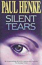 Silent Tears by Paul Henke