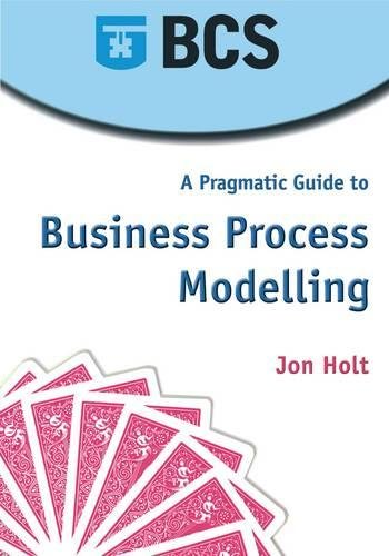 a-pragmatic-guide-to-business-process-modelling