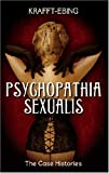 von Krafft, Ebing Richard: Psychopathia Sexualis