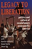 Ho, Fred: Legacy to Liberation: Politics and Culture of Revolutionary Asian Pacific America