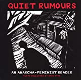 Dark Star Collective Staff: Quiet Rumours: An Anarcha-Feminist Reader