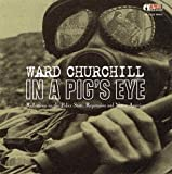 Churchill, Ward: In a Pig's Eye: Reflections on the Police State, Repression, and Native America (AK Press Audio)