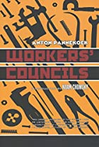 Workers' Councils by Anton Pannekoek