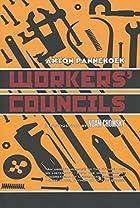 Workers' Councils by Anton Pannekoek
