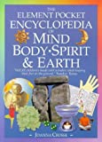 Crosse, Joanna: The Element Illustrated Encyclopedia of Mind, Body, Spirit, and Earth