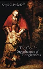 The Occult Significance of Forgiveness by…