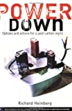 Heinberg, Richard: Powerdown: Options and Actions for a Post-Carbon World