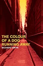 The Colour of a Dog Running Away by Richard…