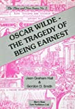 Graham Hall, Jean: Oscar Wilde - The Tragedy of Being Earnest (Then and Now (Barry Rose))