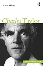Charles Taylor by Ruth Abbey