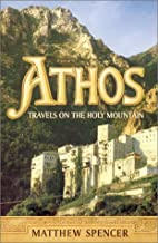Athos : Travels on the Holy Mountain by…