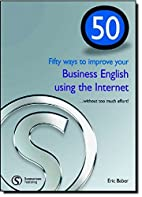 Fifty Ways to Improve Your Business English…