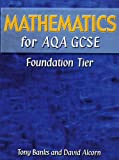 Banks, Tony: Mathematics for AQA GCSE: Foundation Tier