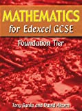 Banks, Tony: Mathematics for Edexcel GCSE Foundation Tier