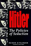 Zitelmann, Rainer: Hitler: The Policies of Seduction