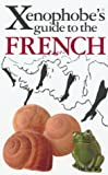 Yapp, Nick: The Xenophobe's Guide to the French (Xenophobe's Guides - Oval Books)