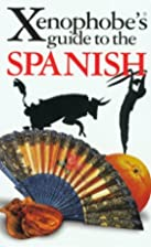 Xenophobe's Guide to the Spanish by Drew…