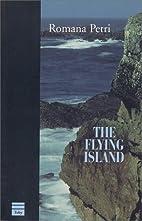 The flying island by Romana Petri