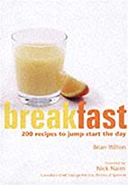 Breakfast: 200 Recipes to Jump-Start the Day…