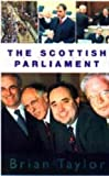 Taylor, Brian: The Scottish Parliament