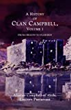 Campbell, Alastair: A History of Clan Campbell: From Origins to Flodden